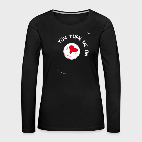 T-Record - You turn me on - Vrouwen Premium shirt met lange mouwen