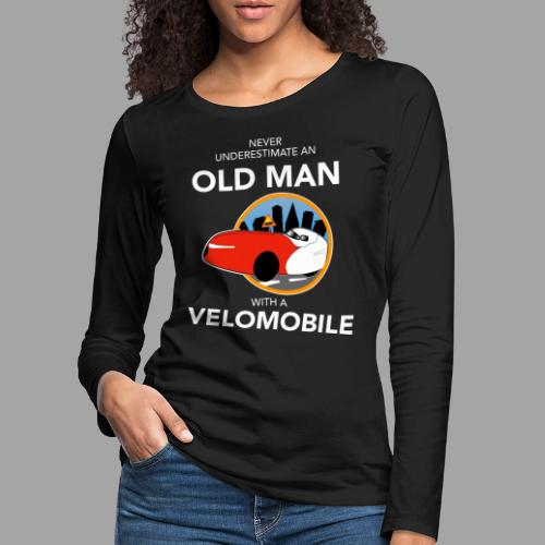 Never underestimate an old man with a velomobile - Naisten premium pitkähihainen t-paita