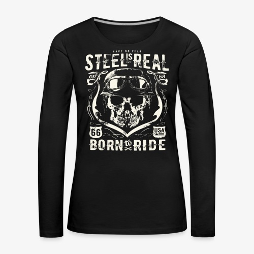 Have No Fear Is Real Born To Ride est 68 - Women's Premium Longsleeve Shirt