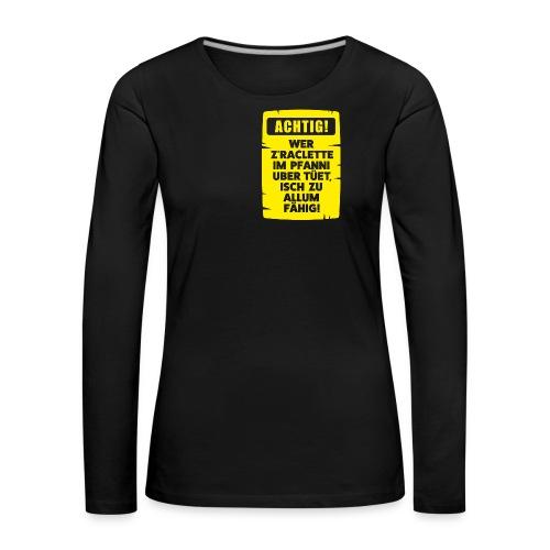 ACHTIG RACLETTE-PFANNI - Frauen Premium Langarmshirt