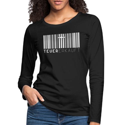 Teuer Erkauft Barcode Jesus Kreuz - Christlich - Frauen Premium Langarmshirt