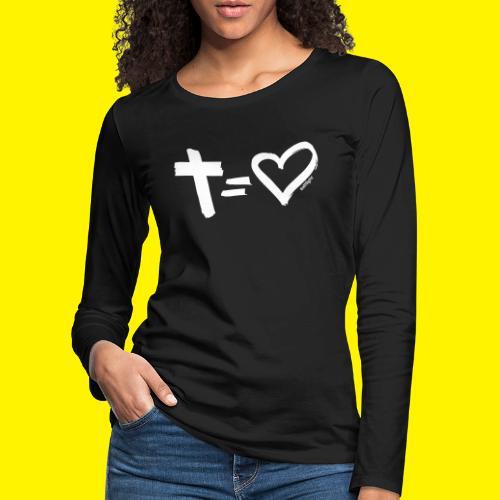 Cross = Heart WHITE // Cross = Love WHITE - Women's Premium Longsleeve Shirt