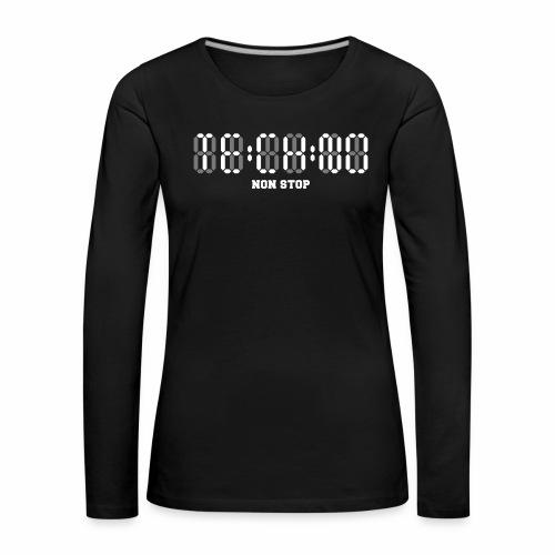 Techno Non Stop Digital Uhr - all night all day - Frauen Premium Langarmshirt