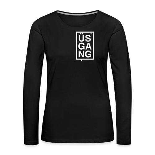 ÜSGANG - Frauen Premium Langarmshirt