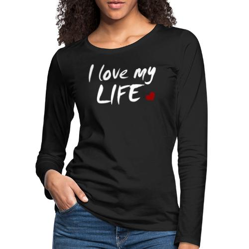 I love my Life - Frauen Premium Langarmshirt