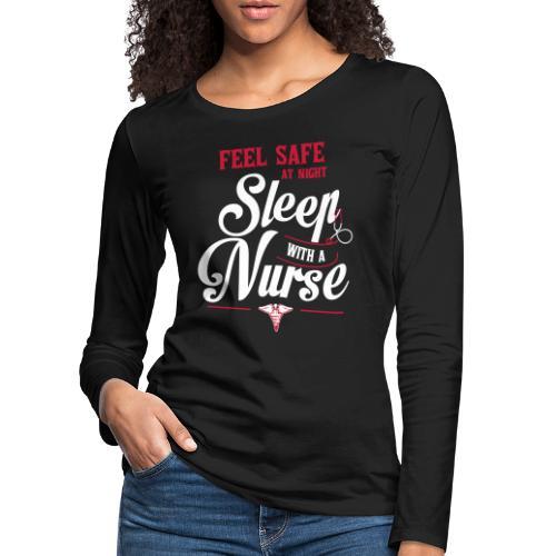 Feel safe at night, sleep with a nurse - Naisten premium pitkähihainen t-paita