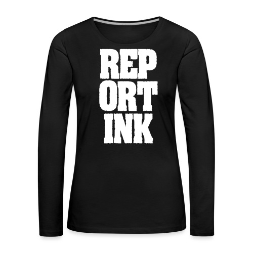 Reportink weiss - Frauen Premium Langarmshirt