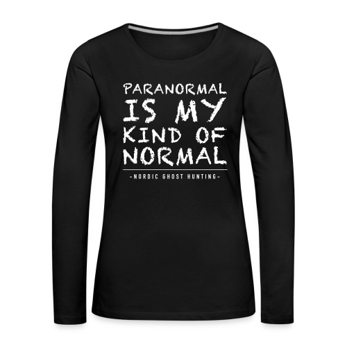 Paranormal is my kind of normal - Långärmad premium-T-shirt dam