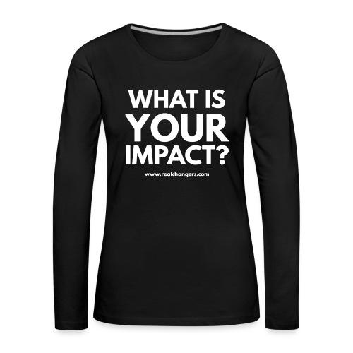 whatisyourimpact - Women's Premium Longsleeve Shirt