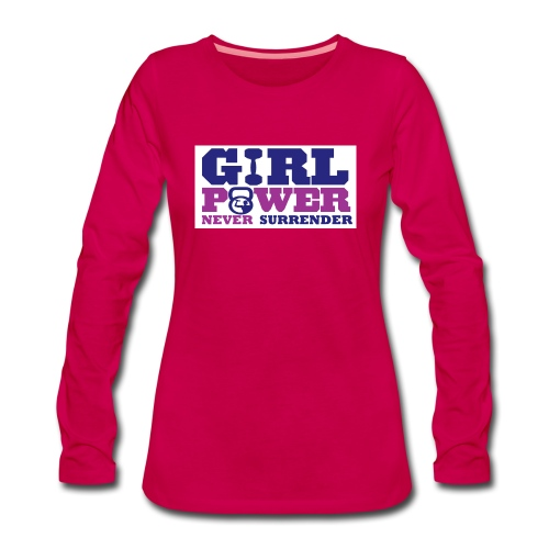 GIRL POWER NEVER surrender 01 - Camiseta de manga larga premium mujer