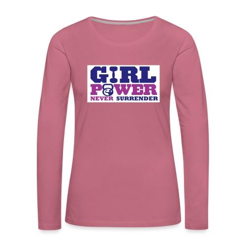 GIRL POWER NEVER surrender 01 - Camiseta de manga larga premium mujer