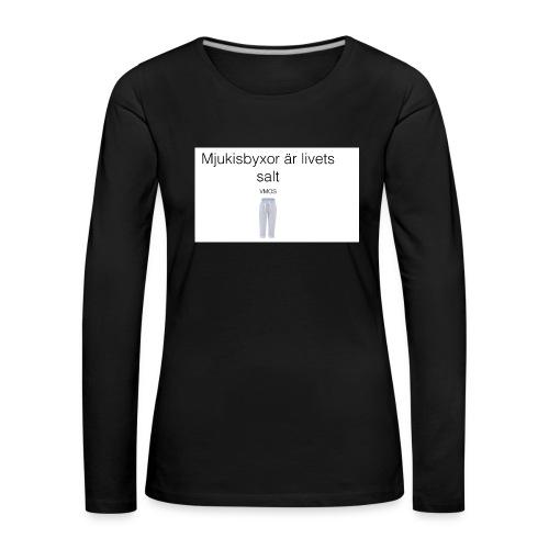 mjukis byxor är livets salt - Långärmad premium-T-shirt dam