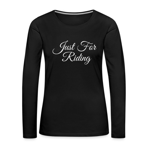 Just for riding - T-shirt manches longues Premium Femme