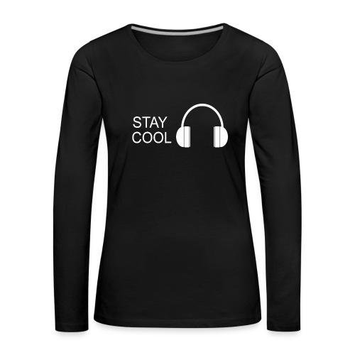 STAY COOL - Women's Premium Longsleeve Shirt