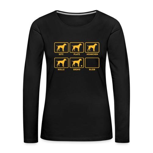 Für alle Hundebesitzer mit Humor - Frauen Premium Langarmshirt