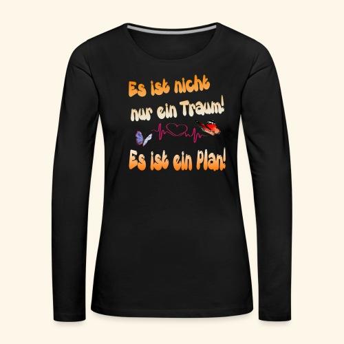 Es ist ein Plan! - Frauen Premium Langarmshirt