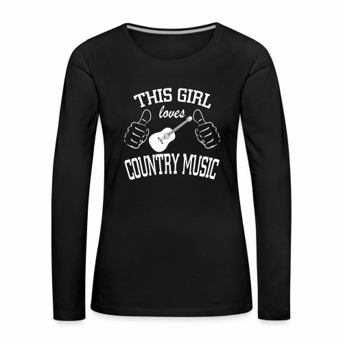 This Girl Loves Country Music - Women's Premium Longsleeve Shirt