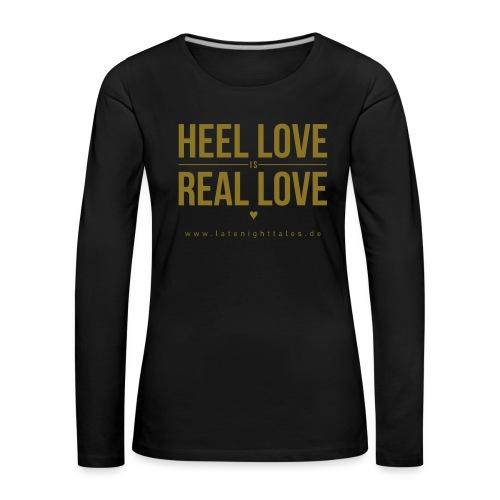Heel Love is Real Love <3 - GOLD - Frauen Premium Langarmshirt