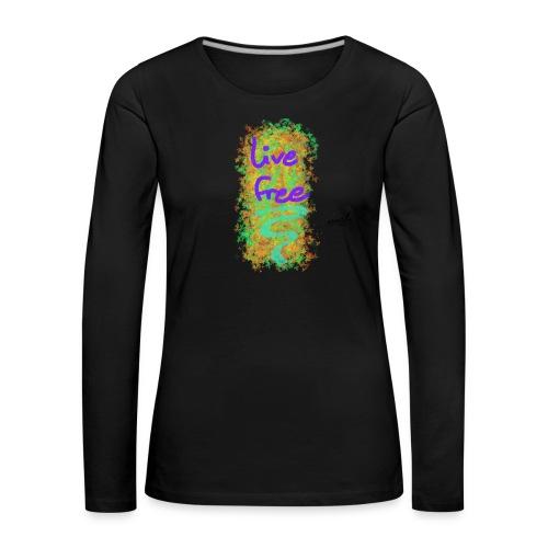 live free - Frauen Premium Langarmshirt