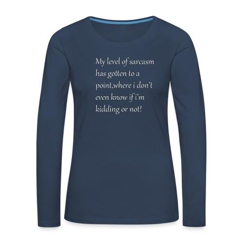 Sarcasm - Vrouwen Premium shirt met lange mouwen