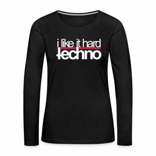 i like it hard techno Bass Rave Festivals Events - Frauen Premium Langarmshirt