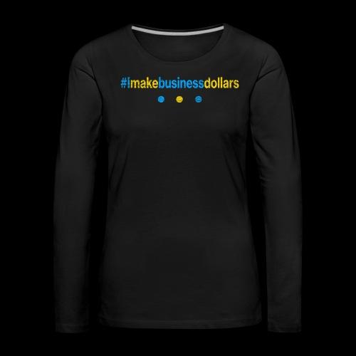 Imakebusinessdollars Used Look - Frauen Premium Langarmshirt