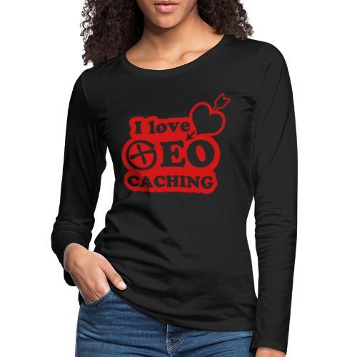 I love Geocaching - 1color - 2011 - Frauen Premium Langarmshirt