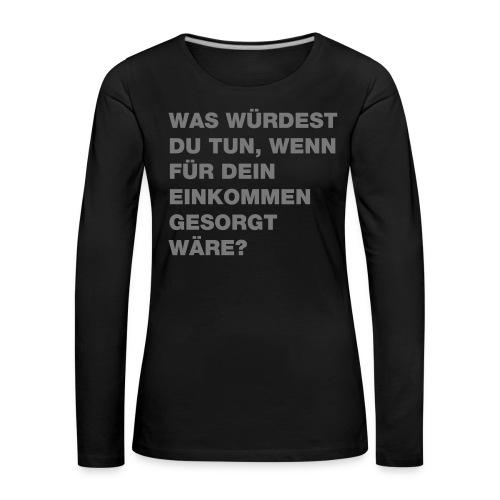 Grundeinkommen BGE - Frauen Premium Langarmshirt