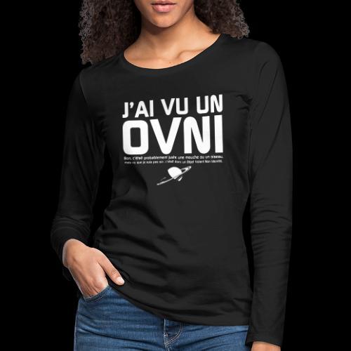 j'ai vu un ovni - T-shirt manches longues Premium Femme