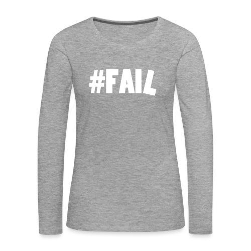 FAIL / White - T-shirt manches longues Premium Femme