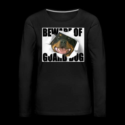 beware of guard dog - Women's Premium Longsleeve Shirt