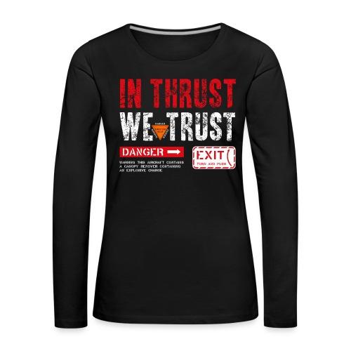 IN THRUST WE TRUST - Frauen Premium Langarmshirt