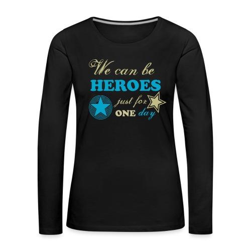 heroes - T-shirt manches longues Premium Femme