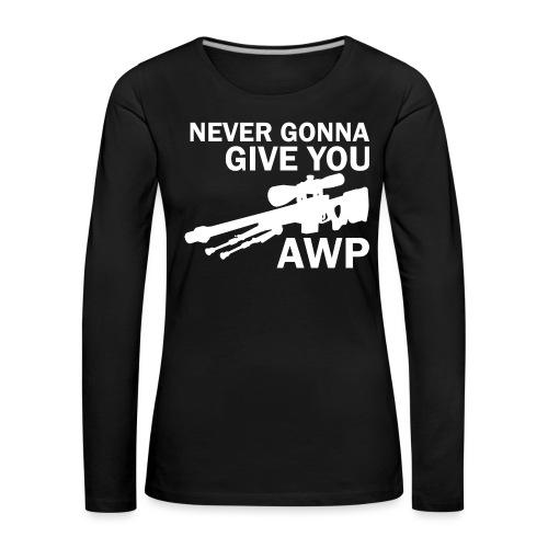 Never gonna give you AWP - Naisten premium pitkähihainen t-paita