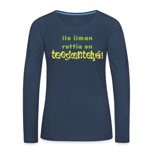 Ilo ilman rottia - vihreä - Naisten premium pitkähihainen t-paita