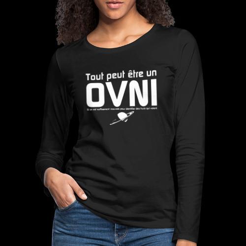 Tout est OVNI - T-shirt manches longues Premium Femme
