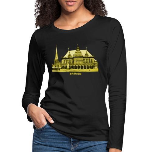Bremen Rathaus Roland Hansestadt Deutschland - Frauen Premium Langarmshirt