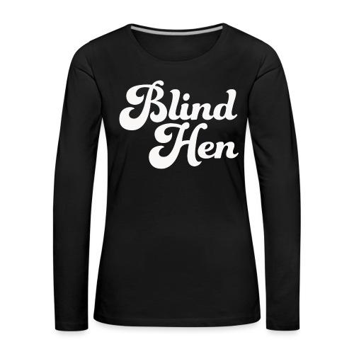 Blind Hen - Logo T-shirt, slim fit, black - Women's Premium Longsleeve Shirt