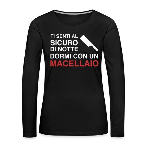 Sicuro Con Un Macellaio - Maglietta Premium a manica lunga da donna