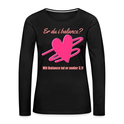 I Balance Design - Dame premium T-shirt med lange ærmer