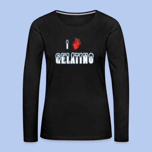 PuntoACapo - I ♥ Gelatino- - Maglietta Premium a manica lunga da donna