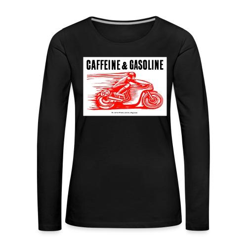 Caffeine & Gasoline black text - Women's Premium Longsleeve Shirt