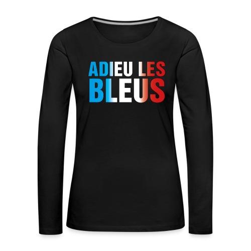 Adieu les bleus - Frauen Premium Langarmshirt