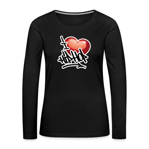 I LOVE HIP HOP PARTY !!!! - Frauen Premium Langarmshirt