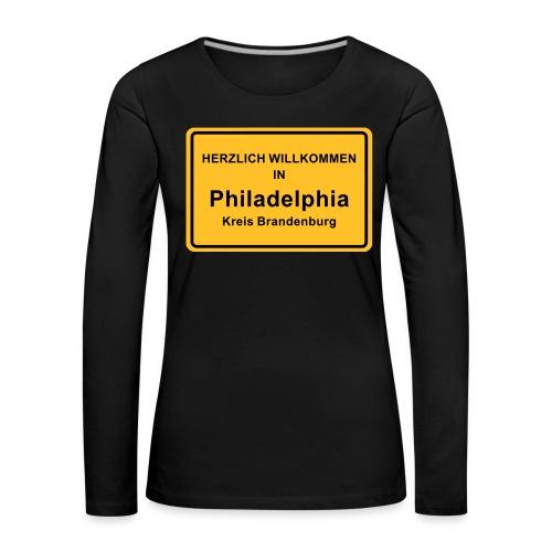 Ortsschild Philadelphia - Frauen Premium Langarmshirt