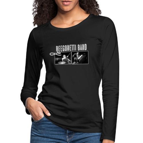 Reegonetti Band Live - Långärmad premium-T-shirt dam
