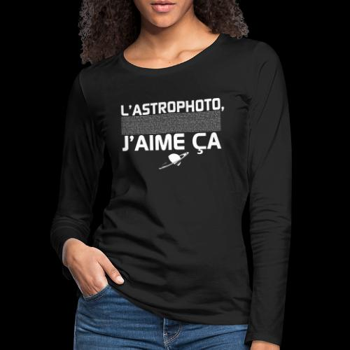 L'Astrophoto - T-shirt manches longues Premium Femme