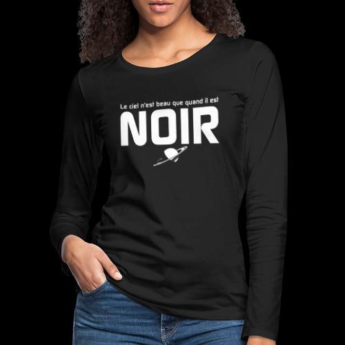 Le ciel n'est beau que quand il est noir. - T-shirt manches longues Premium Femme