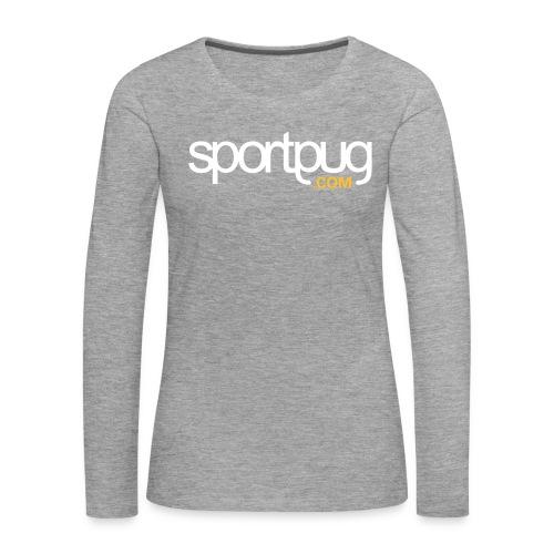 SportPug.com - Naisten premium pitkähihainen t-paita