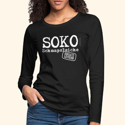 Sauf T Shirt SOKO Schnapsleiche - Frauen Premium Langarmshirt